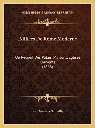 9781169759596: Edifices De Rome Moderne: Ou Recueil Des Palais, Maisons, Eglises, Couvents (1868) (French Edition)