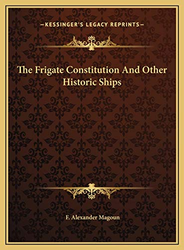 9781169759800: The Frigate Constitution And Other Historic Ships