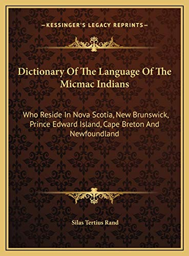 9781169759824: Dictionary Of The Language Of The Micmac Indians: Who Reside In Nova Scotia, New Brunswick, Prince Edward Island, Cape Breton And Newfoundland