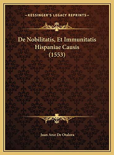9781169759954: de Nobilitatis, Et Immunitatis Hispaniae Causis (1553) de Nobilitatis, Et Immunitatis Hispaniae Causis (1553)