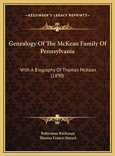 9781169760851: Genealogy Of The McKean Family Of Pennsylvania: With A Biography Of Thomas McKean (1890)