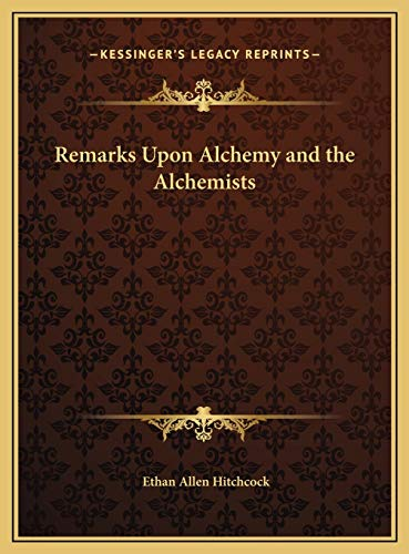 9781169762015: Remarks Upon Alchemy and the Alchemists