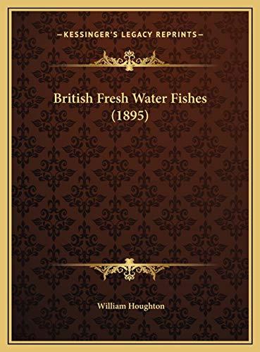 9781169762268: British Fresh Water Fishes (1895)