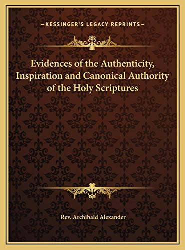 9781169763081: Evidences of the Authenticity, Inspiration and Canonical Authority of the Holy Scriptures