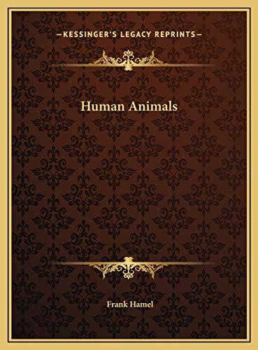 9781169763128: Human Animals