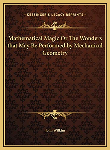9781169763562: Mathematical Magic Or The Wonders that May Be Performed by Mechanical Geometry