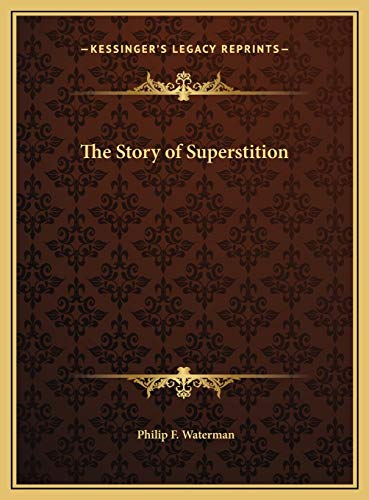 9781169764002: The Story of Superstition