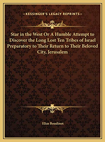 9781169764606: Star in the West Or A Humble Attempt to Discover the Long Lost Ten Tribes of Israel Preparatory to Their Return to Their Beloved City, Jerusalem