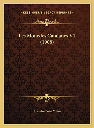 9781169764842: Les Monedes Catalanes V1 (1908) (Catalan Edition)