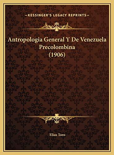 9781169764873: Antropologia General Y De Venezuela Precolombina (1906) (Spanish Edition)