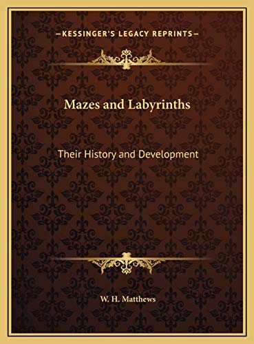 9781169764927: Mazes and Labyrinths Mazes and Labyrinths: Their History and Development Their History and Development