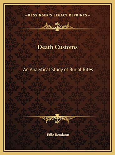 9781169765023: Death Customs: An Analytical Study of Burial Rites