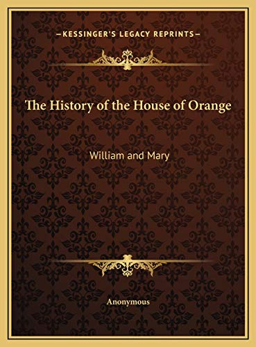 9781169765412: The History of the House of Orange: William and Mary