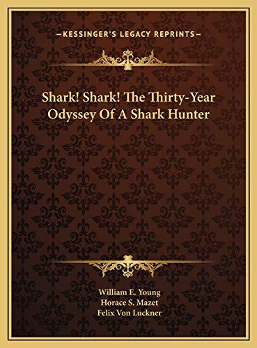 9781169765597: Shark! Shark! the Thirty-Year Odyssey of a Shark Hunter