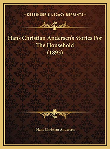 9781169766174: Hans Christian Andersen's Stories For The Household (1893)