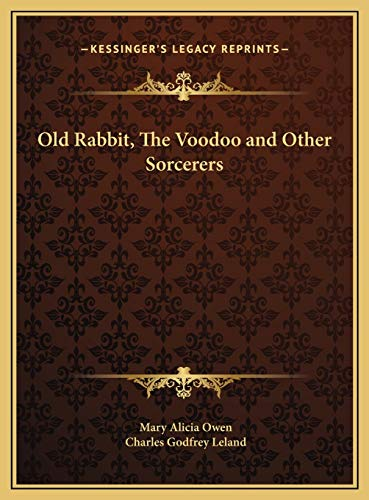 9781169766396: Old Rabbit, The Voodoo and Other Sorcerers
