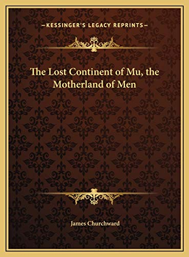 9781169766815: The Lost Continent of Mu, the Motherland of Men