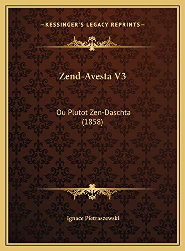 9781169767126: Zend-Avesta V3: Ou Plutot Zen-Daschta (1858) (French Edition)