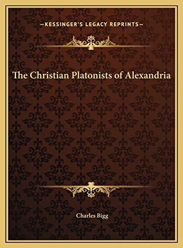 9781169767577: The Christian Platonists of Alexandria