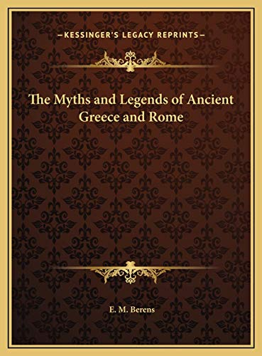 9781169768925: The Myths and Legends of Ancient Greece and Rome