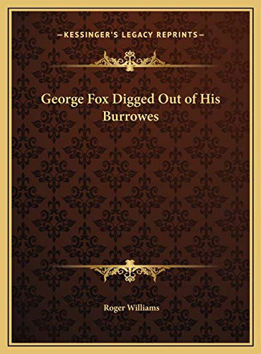 9781169768994: George Fox Digged Out of His Burrowes