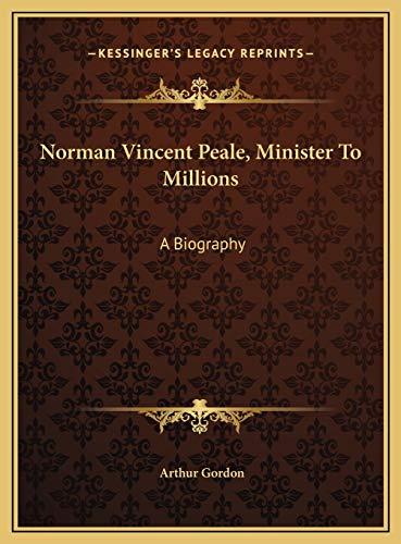 9781169769076: Norman Vincent Peale, Minister To Millions: A Biography