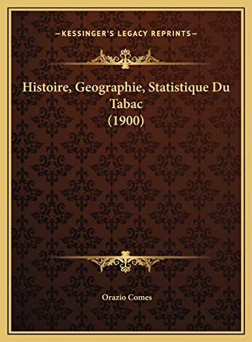 9781169769663: Histoire, Geographie, Statistique Du Tabac (1900) (French Edition)