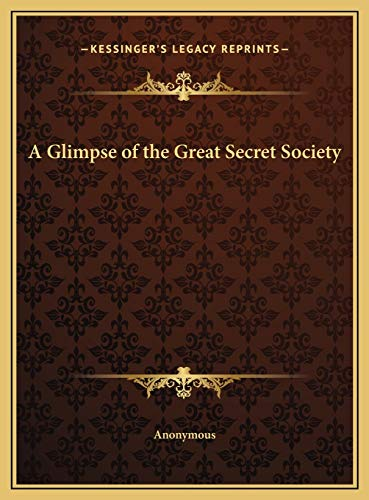 9781169770270: A Glimpse of the Great Secret Society