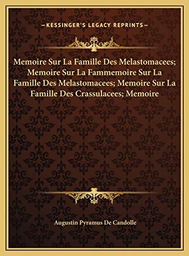 9781169770515: Memoire Sur La Famille Des Melastomacees; Memoire Sur La Fammemoire Sur La Famille Des Melastomacees; Memoire Sur La Famille Des Crassulacees; Memoire