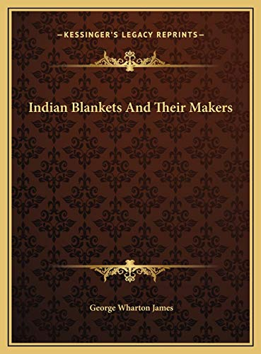 9781169771505: Indian Blankets And Their Makers