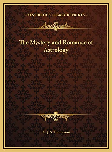 9781169771895: The Mystery and Romance of Astrology
