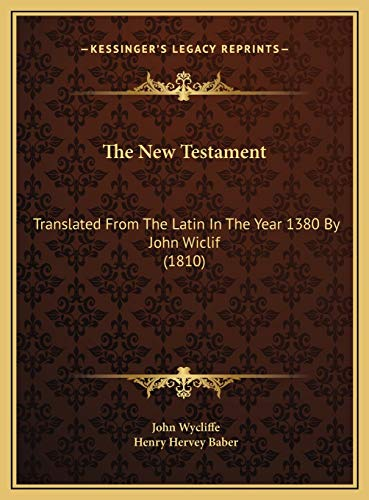 9781169772915: The New Testament: Translated From The Latin In The Year 1380 By John Wiclif (1810)