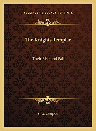 9781169773141: The Knights Templar: Their Rise and Fall