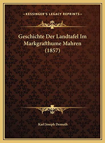 9781169773387: Geschichte Der Landtafel Im Markgrafthume Mahren (1857) (German Edition)