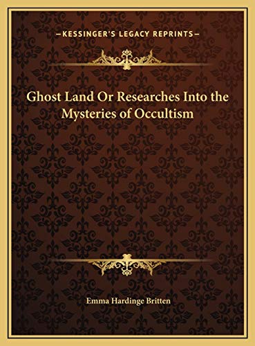 9781169774261: Ghost Land Or Researches Into the Mysteries of Occultism