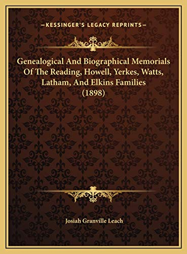 9781169774346: Genealogical And Biographical Memorials Of The Reading, Howell, Yerkes, Watts, Latham, And Elkins Families (1898)