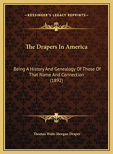 9781169774797: The Drapers In America: Being A History And Genealogy Of Those Of That Name And Connection (1892)