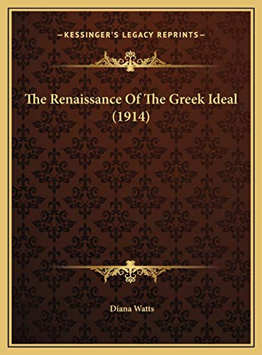 9781169776012: The Renaissance Of The Greek Ideal (1914)