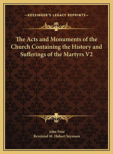 9781169776289: The Acts and Monuments of the Church Containing the History and Sufferings of the Martyrs V2