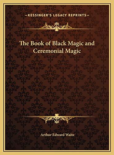 9781169776593: The Book of Black Magic and Ceremonial Magic