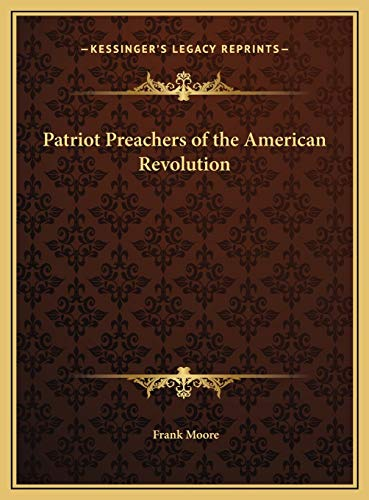 9781169777798: Patriot Preachers of the American Revolution