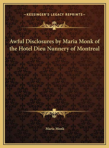 9781169777859: Awful Disclosures by Maria Monk of the Hotel Dieu Nunnery of Montreal