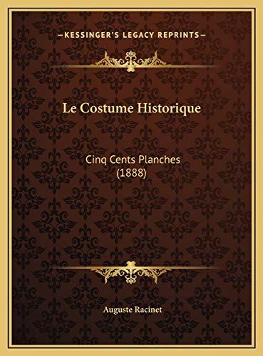9781169778115: Le Costume Historique: Cinq Cents Planches (1888)