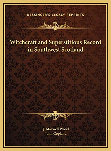 9781169778238: Witchcraft and Superstitious Record in Southwest Scotland