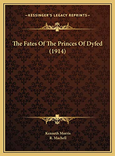 9781169778894: The Fates Of The Princes Of Dyfed (1914)