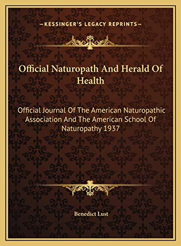 9781169779631: Official Naturopath and Herald of Health: Official Journal of the American Naturopathic Association and the American School of Naturopathy 1937