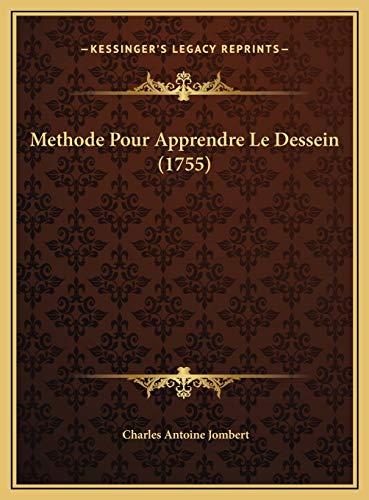 9781169780163: Methode Pour Apprendre Le Dessein (1755)