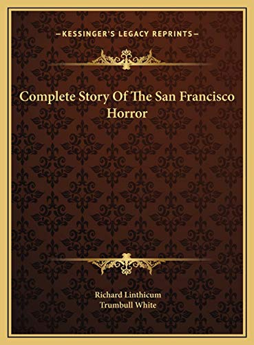 9781169782112: Complete Story Of The San Francisco Horror