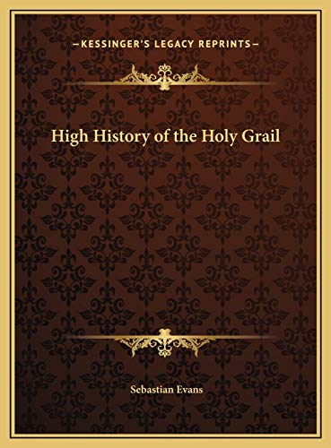 9781169782488: High History of the Holy Grail