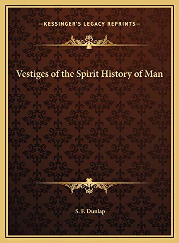 9781169785137: Vestiges of the Spirit History of Man